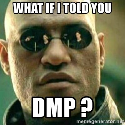 What If I Told You - What if I told you dmp ?