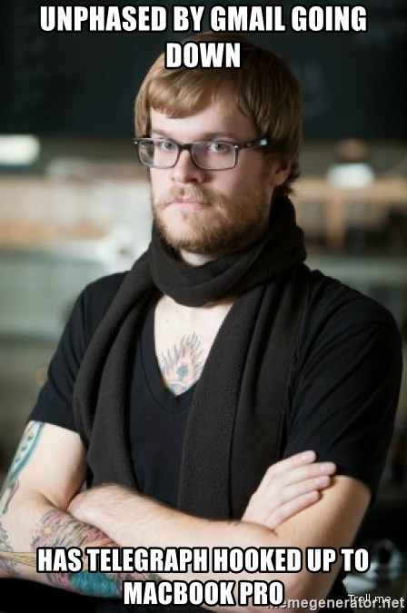 hipster Barista - Unphased by Gmail Going Down Has Telegraph hooked up to macbook pro