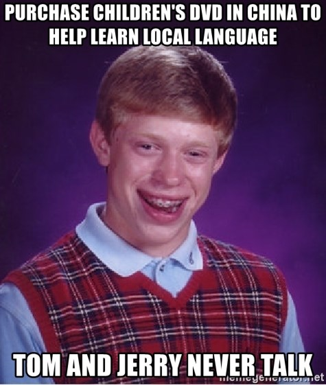 Bad Luck Brian - Purchase children's dvd in china to help learn local language tom and jerry never talk