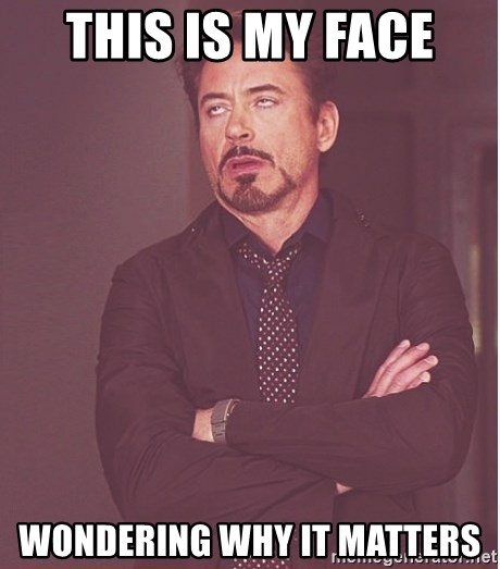 Robert Downey Junior face - This is my Face  wondering why it matters