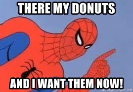 Spiderman - There my donuts And i want them now!