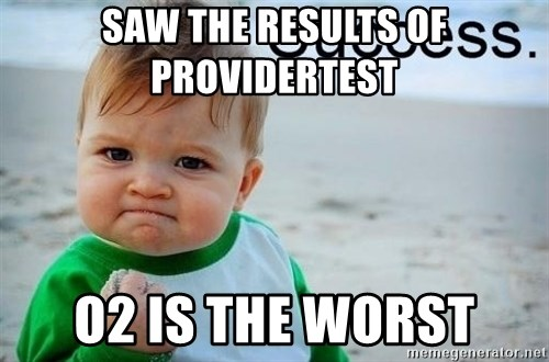 success baby - Saw the results of Providertest  O2 is the worst