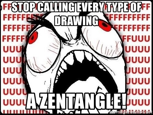 Rage Face - Stop calling every type of drawing a zentangle!