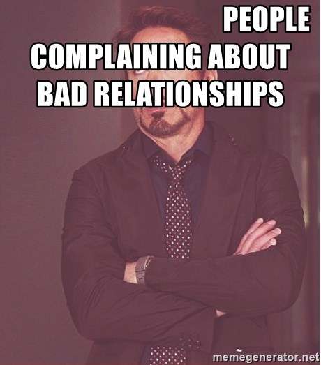 Robert Downey Junior face -                                       People complaining about bad relationships