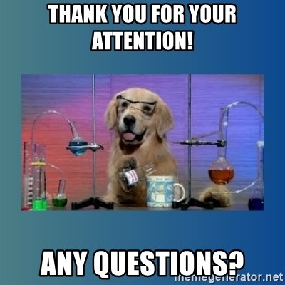 Chemistry Dog - Thank you for your attention! Any questions?