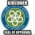 Seal Of Approval - Kirchner Seal of approval