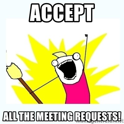 All the things - Accept all the meeting requests!