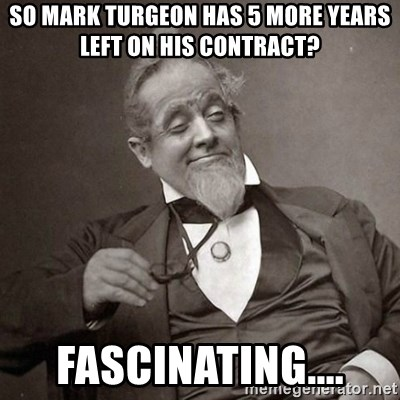 1889 [10] guy - So Mark Turgeon has 5 more years left on his contract? Fascinating....