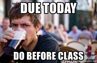 The Lazy College Senior - DUE TODAY DO BEFORE CLASS