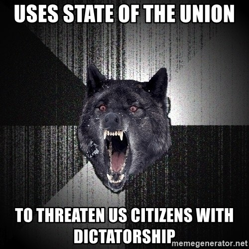 Insanity Wolf - Uses State of the Union To threaten US Citizens with Dictatorship