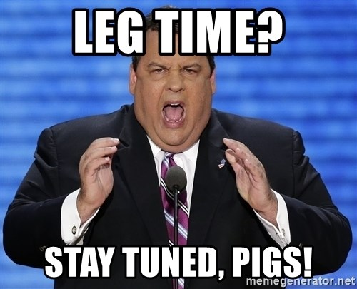 Hungry Chris Christie - LEG TIME? stay Tuned, Pigs!