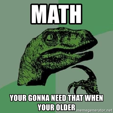 Philosoraptor - math your gonna need that when your older