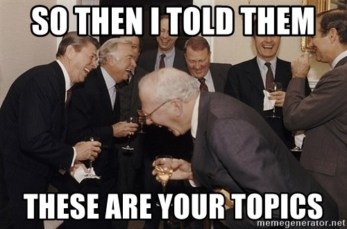 So Then I Said... - so then i told them these are your topics