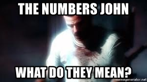 Mason the numbers???? - The numbers John What do they mean?