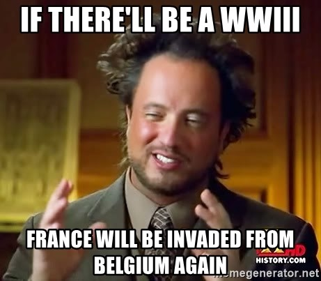 Ancient Aliens - If there'll be a wwiii france will be invaded from belgium again