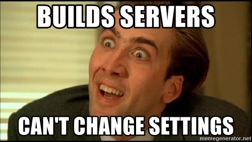 You Don't Say Nicholas Cage - Builds servers can't change settings