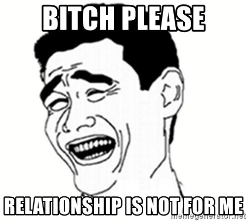 bitch please 8948 - bitch please relationship is not for me