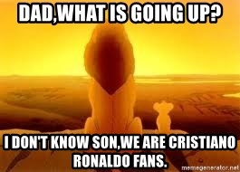 The Lion King - dad,what is going up? i don't know son,we are cristiano ronaldo fans.