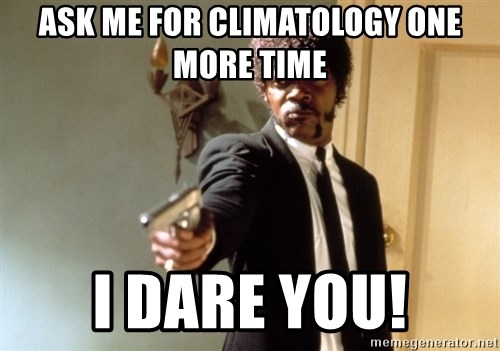 Samuel L Jackson - ASK ME FOR CLIMATOLOGY ONE MORE TIME I DARE YOU!