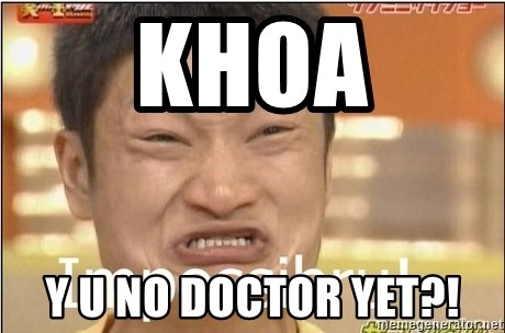 Impossibru Guy - KHOA Y U NO DOCTOR YET?!