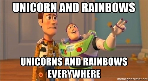 Consequences Toy Story - Unicorn and rainbows unicorns and rainbows everywhere