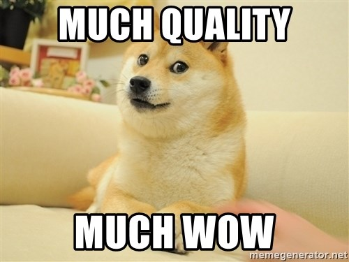 so doge - much quality much wow