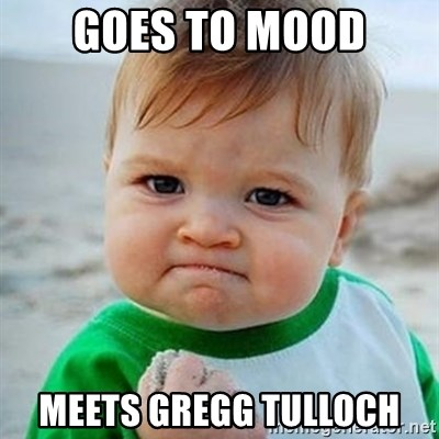 Victory Baby - Goes to mood Meets gregg tulloch