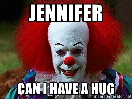 Pennywise the Clown - jennifer can i have a hug