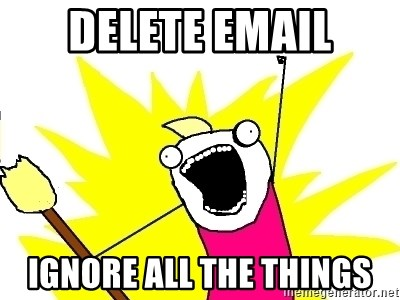 X ALL THE THINGS - delete email ignore all the things
