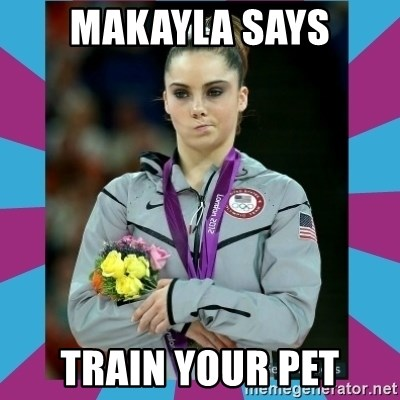 Makayla Maroney  - Makayla says Train your pet
