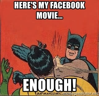 batman slap robin - Here's my Facebook movie... ENOUGH!