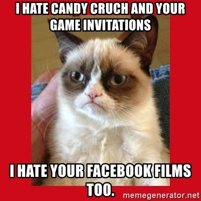 No cat - I hate Candy cruch and your game invitations I hate your facebook films too.