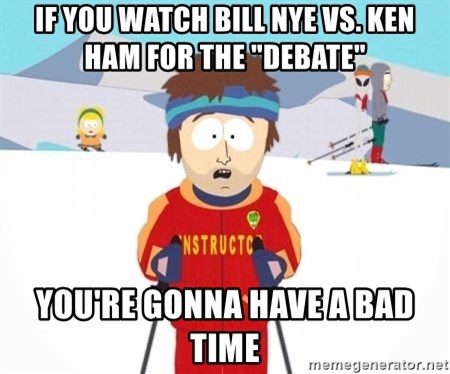 """South Park Ski Teacher - if you watch Bill Nye vs. Ken Ham FOR the """"debate"""" You're gonna have a bad time"""