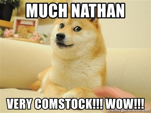 so doge - Much Nathan  Very Comstock!!! Wow!!!