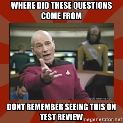 Annoyed Picard - Where did these questions come from Dont remember seeing this on Test review