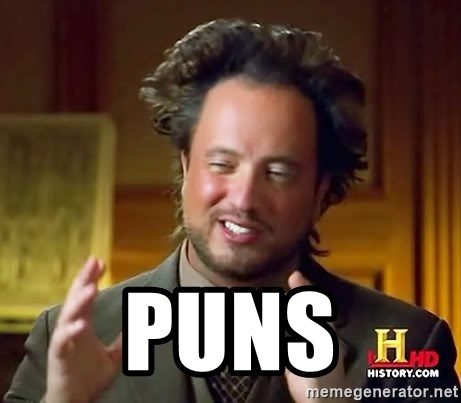 Ancient Aliens -  puns