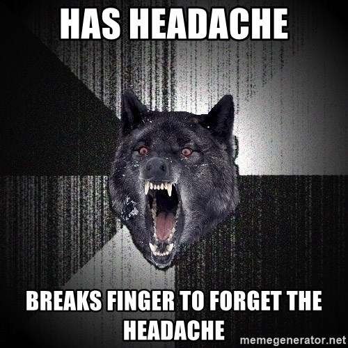 Insanity Wolf - has headache breaks finger to forget the headache