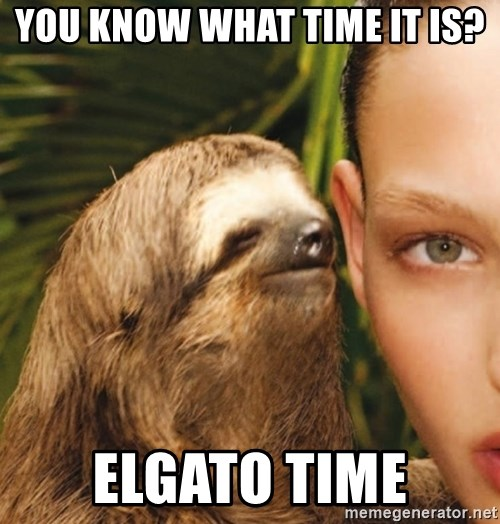The Rape Sloth - You know what time it is? Elgato time