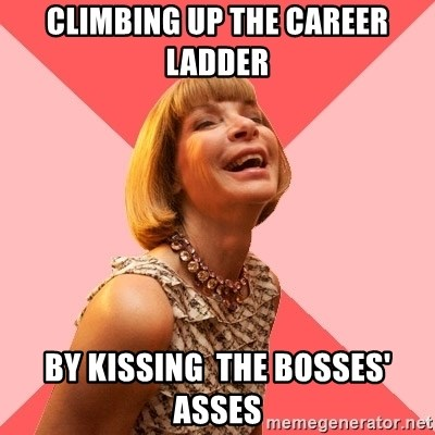Amused Anna Wintour - Climbing up the career Ladder By kissing  the Bosses' asses