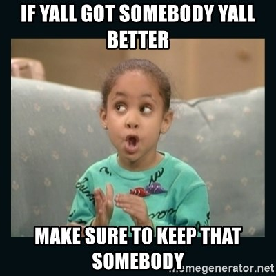 Raven Symone - if yall got somebody yall better  make sure to keep that somebody