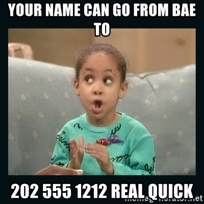 Raven Symone - your name can go from Bae to  202 555 1212 real quick