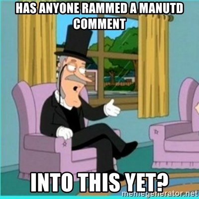 buzz killington - has anyone rammed a manutd comment into this yet?