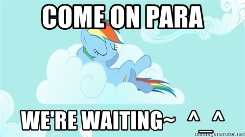 My Little Pony - Come on Para We're waiting~   ^_^
