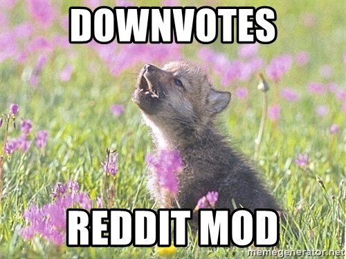 Baby Insanity Wolf - downvotes reddit mod