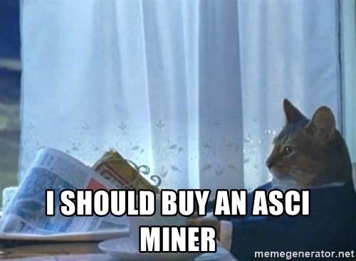 newspaper cat realization -  I should BUY AN ASCI MINER