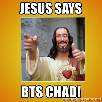 Buddy Christ - Jesus says BTS Chad!