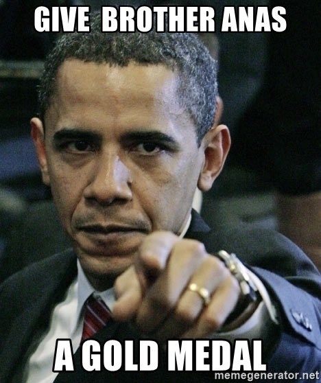 Pissed off Obama - GIVE  BROTHER ANAS A GOLD MEDAL