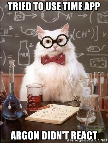 Chemistry Cat - Tried to use Time App Argon didn't react