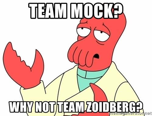 Why not zoidberg? - Team mock? Why not team zoidberg?