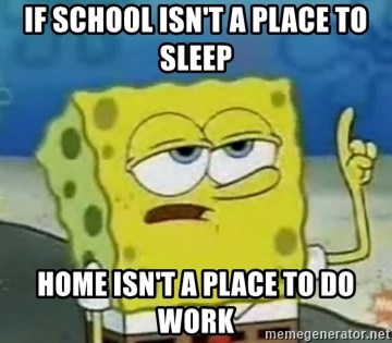 Tough Spongebob - If school isn't a place to sleep Home isn't a place to do work